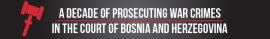 A Decade of Prosecuting War Crimes in the Court of Bosnia and Herzegovina